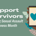 April Events Highlight Child Abuse Prevention and Sexual Assault Awareness